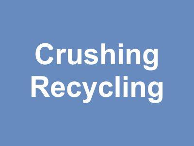 Crushing Recycling