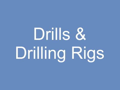 Drills and Drilling Rigs